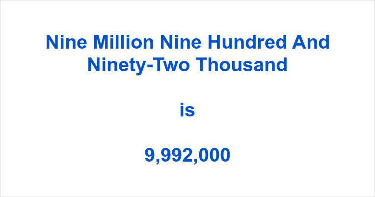 Nine Million Nine Hundred and Ninety-Two Thousand in Numbers